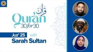Juz' 25 with Sarah Sultan | Qur'an 30 for 30 Season 2