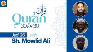 Juz' 26 with Sh. Mowlid Ali | Qur'an 30 for 30 Season 2