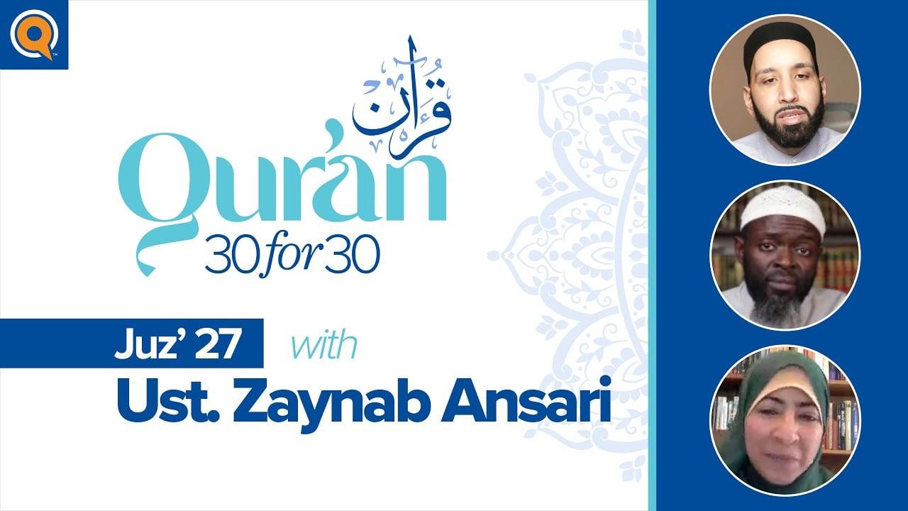 Juz' 27 with Ust. Zaynab Ansari | Qur'an 30 for 30 Season 2