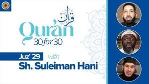Juz' 29 with Sh. Suleiman Hani | Qur'an 30 for 30 Season 2