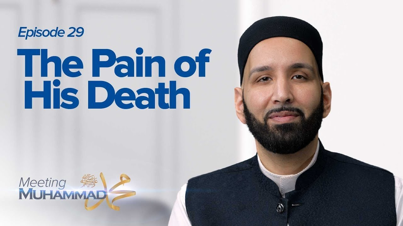The Pain of His Death | Meeting Muhammad ﷺ Episode 29