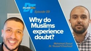 S1E9 – Why Do Muslims Experience Doubt? | DoubleTake