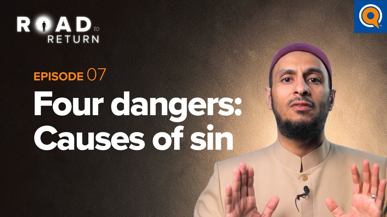 Ep. 7: Four Dangers: Causes of Sin   Road to Return