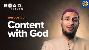 Ep. 3: Content with God | Road to Return