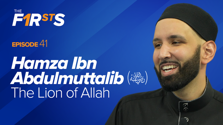 Hamza Ibn Abdulmuttalib (ra): The Lion of Allah | The Firsts by Dr. Omar Suleiman
