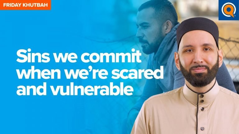 Sins We Commit When We're Scared and Vulnerable | Khutbah