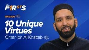 Omar Ibn Al Khattab (ra): 10 Unique Virtues | The Firsts