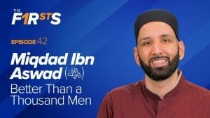 Miqdad Ibn Aswad (ra) : Better Than A Thousand Men | The Firsts