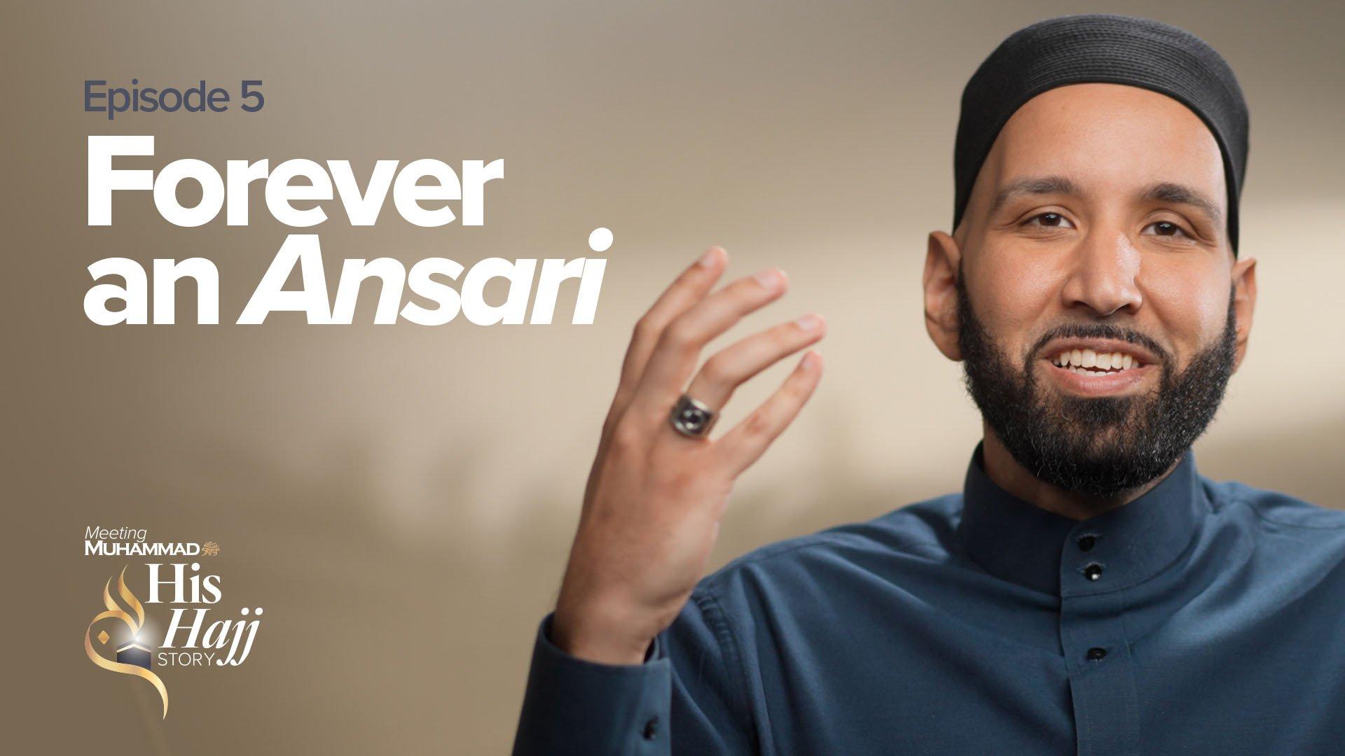 Forever An Ansari | His Hajj Story Ep. 5