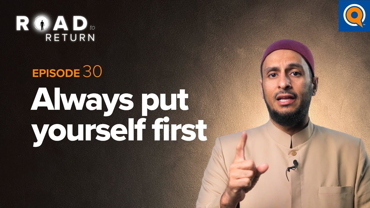 Ep: 30 Always Put Yourself First | Road to Return