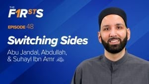Abu Jandal, Abdullah, & Suhayl Ibn Amr (ra) : Switching Sides | The Firsts