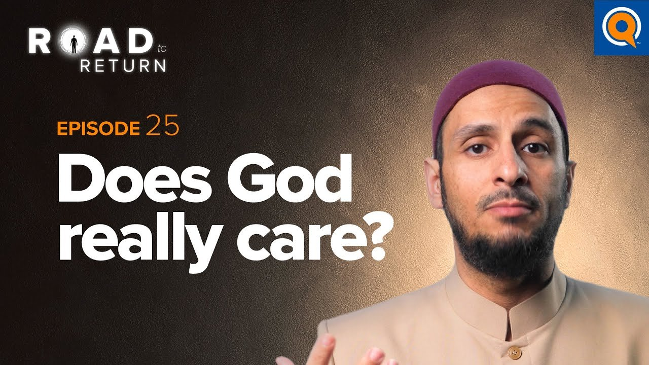 Ep. 25: Does God Really Care? | Road to Return