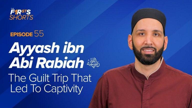Ayyash ibn Abi Rabiah (ra) - The Guilt Trip That Led To Captivity | The Firsts Shorts