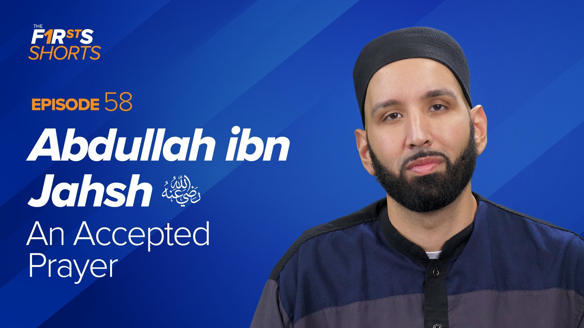Abdullah ibn Jahsh (ra): An Accepted Prayer | The Firsts Shorts