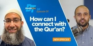 S2E1: How can I connect with the Qur'an?  | DoubleTake