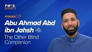 Abu Ahmad Abd Ibn Jahsh (ra): The Other Blind Companion   The Firsts Shorts