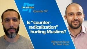 """S1E7 – Is """"Counter-Radicalization"""" Hurting Muslims? 